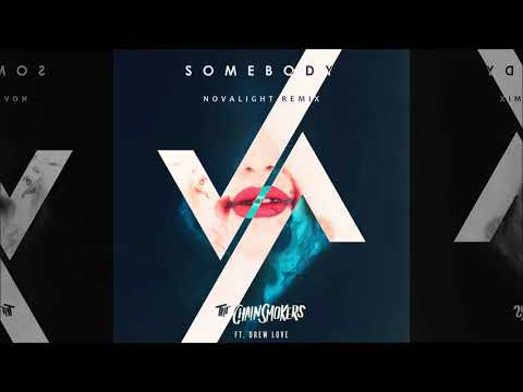 The Chainsmokers feat. Drew Love - Somebody (Novalight Remix)