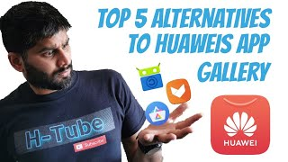 Top 5 Alternatives to Huawei's AppGallery (Android App Store/Google Play Store)