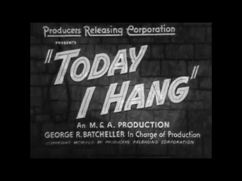 Today I Hang 1942 CRIMEMYSTERY
