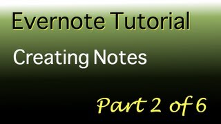 Evernote tutorial - Part 2 of 6 - Creating notes