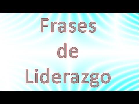 Frases De Liderazgo - Frases Sobre Liderazgo