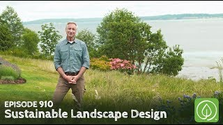 Growing a Greener World Episode 910: Sustainable Landscape Design
