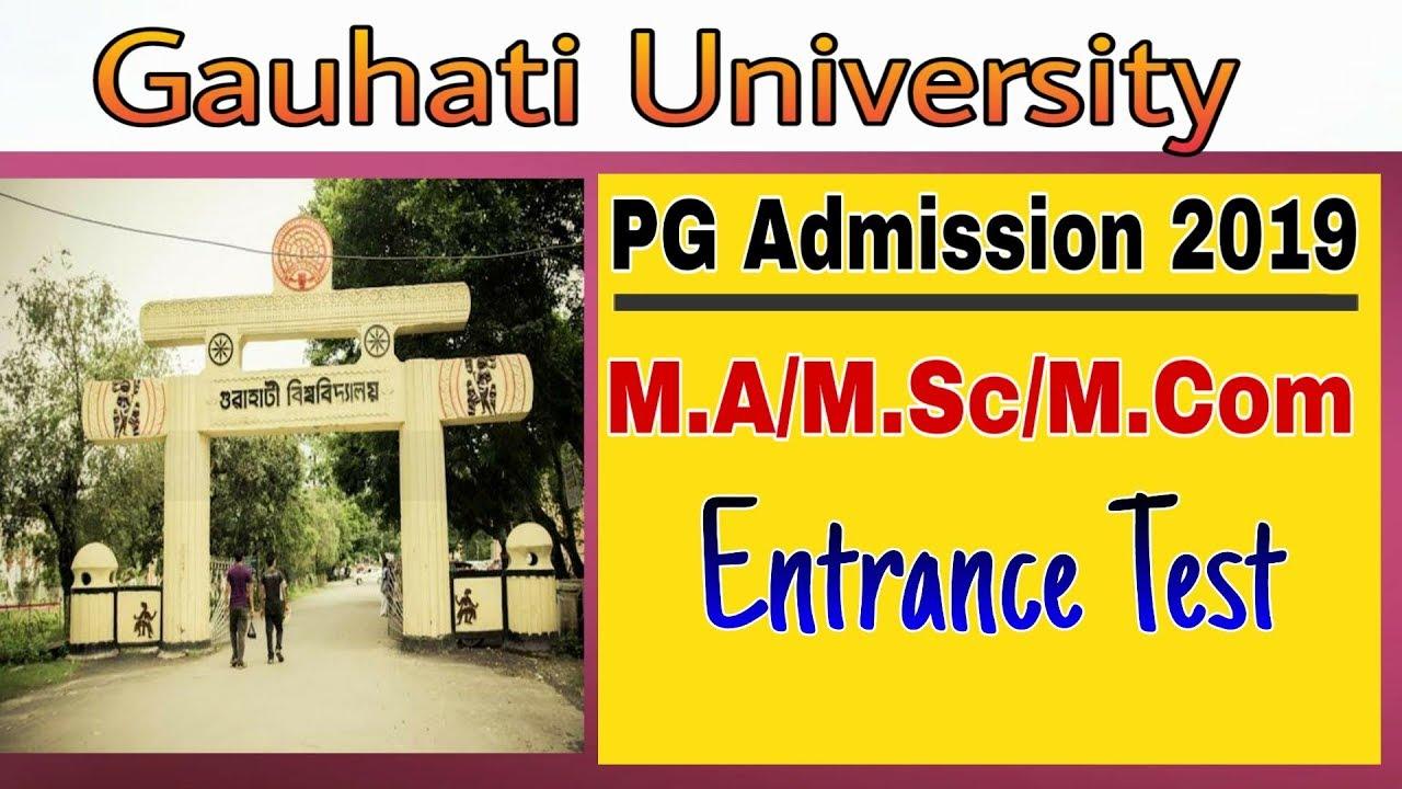 Gauhati University PG Course Entrance Exam 2019-M A, M Sc, M Com