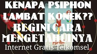 TUTORIAL CARA MENGETAHUI PSIPHON CEPAT KONEK ATAU LAMBAT KONEK