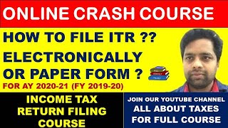 FREE INCOME TAX RETURN COURSE AY 2020-21 (FY 2019-20)I HOW TO FILE ITR ELECTRONICALLY OR PAPER FORM