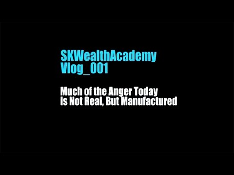 TPTB's Manufactured Anger is a Ploy to Divide and Conquer   SKWealthAcademy Vlog_001