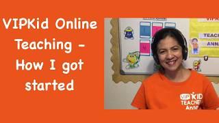 VIPKid Online Teaching - How I got started