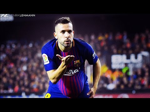 Jordi Alba ● Overall 2018 ● Defensive Skills, Assists & Goals