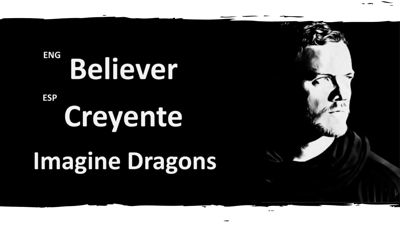 Believer Imagine Dragons Lyrics Letra Español English Sub - YouTube