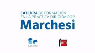 Cátedra de formación en la práctica dirigida por Marchesi