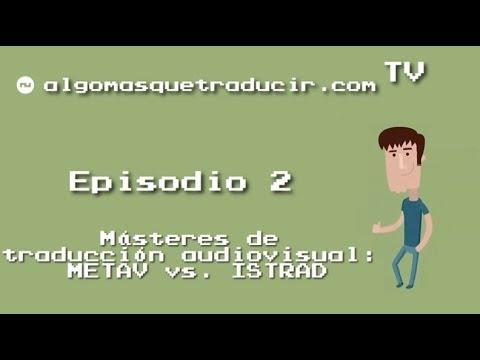 AMQT TV 02 - Másteres de traducción audiovisual: METAV vs. ISTRAD