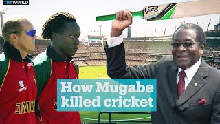 How Robert Mugabe killed Zimbabwe cricket