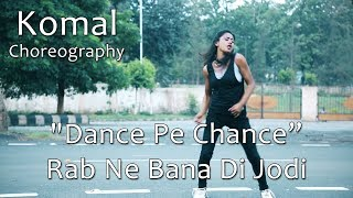 Dance Pe Chance Mar Le Song Dance Choreography | Komal Nagpuri Video | Best Hindi Songs For Dancing