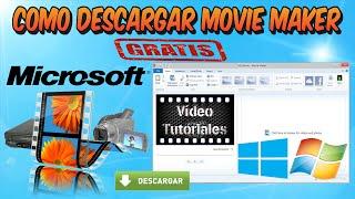 Como Descargar Movie Maker Para Windows 10|8.1|8|7| Crea Tus Videos...!!!
