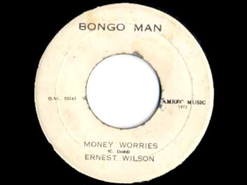 ERNEST WILSON - MONEY WORRIES