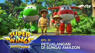Super Wings Indonesia RTV : Petualangan Di Sungai Amazon | Season 4