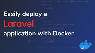 Easily deploy a Laravel application with Docker