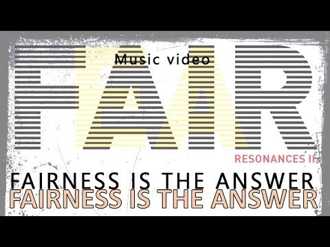 FAIRNESS IS THE ANSWER