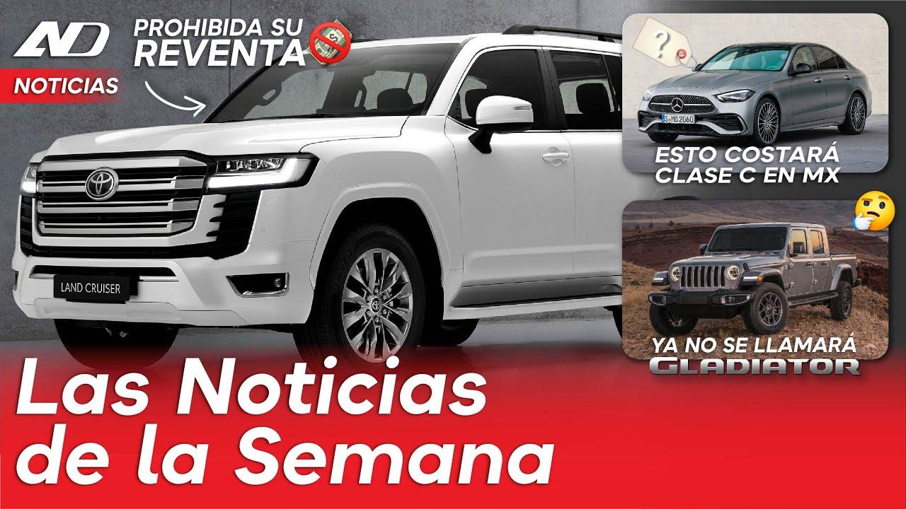 Toyota prohibe reventa de Land Cruiser, precios de Mercedes-Benz Clase C en MX y más... | Noticias