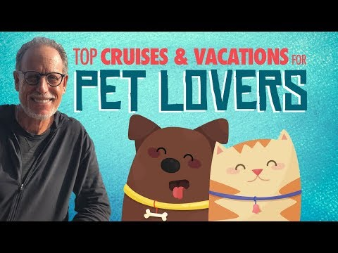 TOP Cruises & Vacations For Pet Lovers