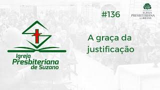 11/09/20 - A graça da justificação - Rm.5.1,2
