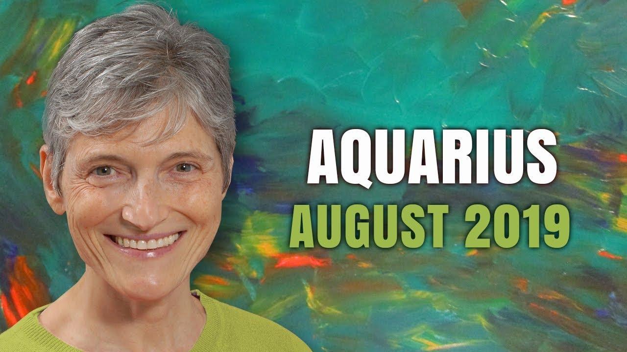 Aquarius August 2019 Astrology Horoscope Forecast
