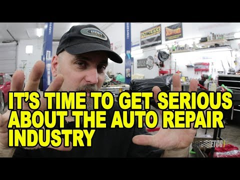 It's Time To Get Serious About The Auto Repair Industry