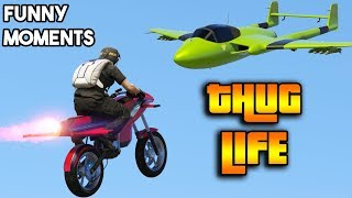 GTA 5 ONLINE : THUG LIFE COMPILATION #10 (FUNNY MOMENTS AND STUNTS, LIKE A BOSS MOMENTS)