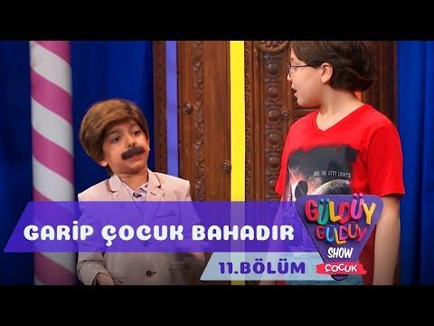 güldüy güldüy show çocuk 11. bölüm garip çocuk bahadır