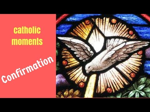 Catholic Moment 9-Confirmation