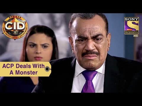 Your Favorite Character | ACP Deals With A Monster | CID