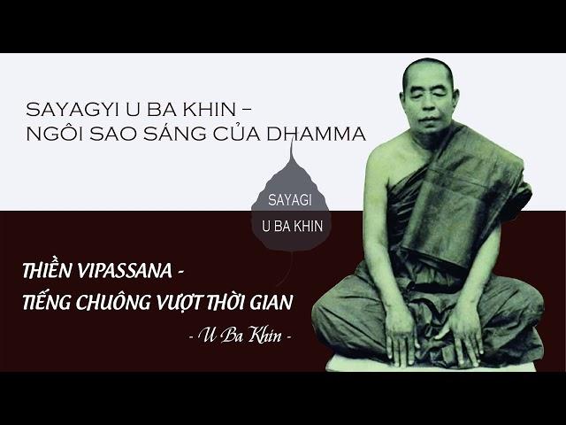 2. Thiền Vipassana - Tiếng Chuông Vượt Thời Gian - Sayagyi U Ba Khin - Ngôi sao sáng của Dhamma