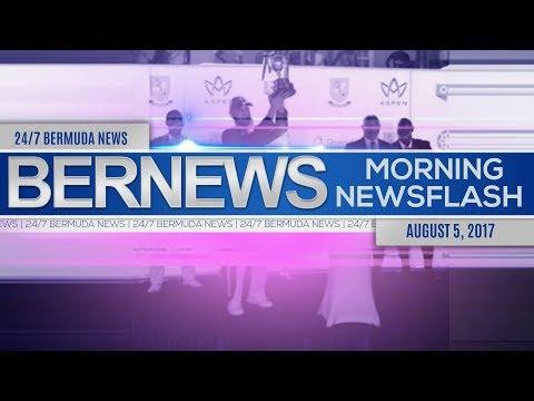 Bernews Morning Newsflash For Sat, August 5, 2017