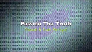 "NEW SONG 2011!!! ""Give It Up""  (Passion Tha Truth)"