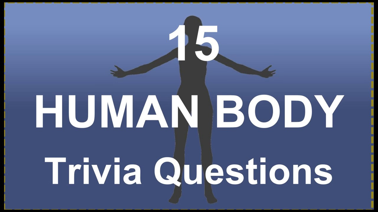 15 Human Body Trivia Questions 2 Youtube