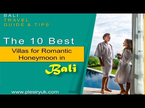 The 10 Best Villas for Romantic Honeymoon in Bali - Watch NOW