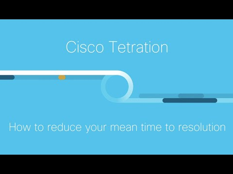 Demo: Using Cisco Tetration to Reduce Your Mean Time to