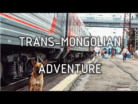 TRANS-MONGOLIAN RAILWAY - Backpacking GoPro 2017