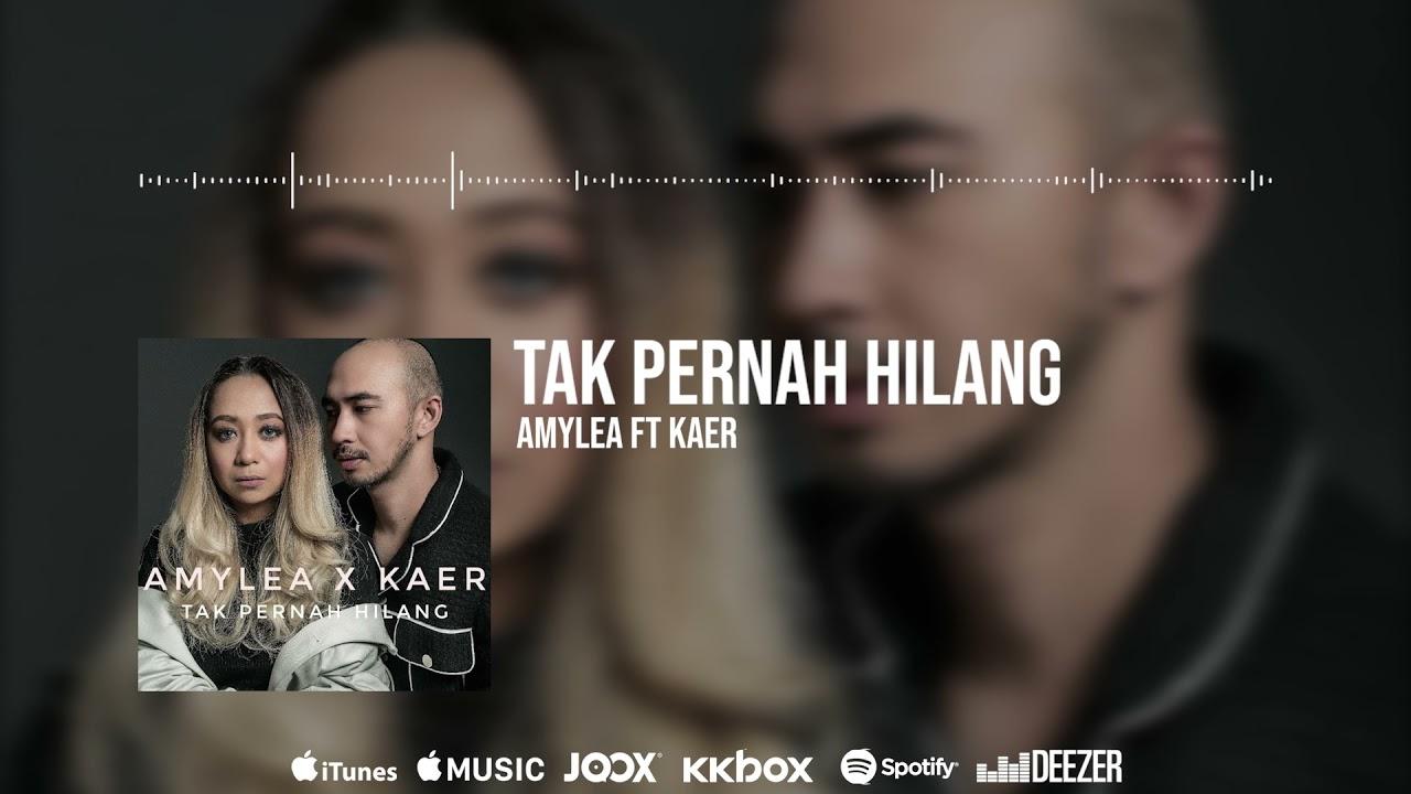 🔴 Tak Pernah Hilang - Amylea X Kaer (Official Audio)