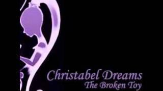 Christabel Dreams - the broken toy