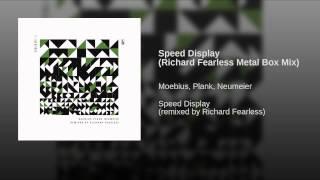 Speed Display (Richard Fearless Metal Box Mix)