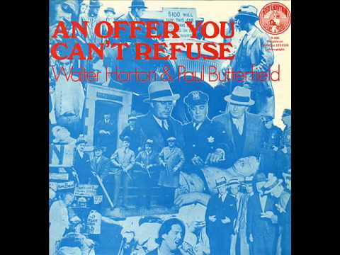 Big Walter Horton & Paul Butterfield - An Offer You Can't Refuse - Full Album