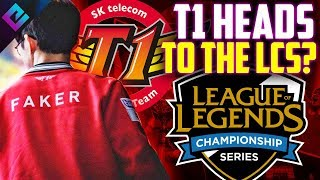 Is T1 Moving to the League of Legends LCS?