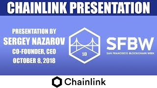 Chainlink Presentation at San Francisco Blockchain Week (October 8, 2018)
