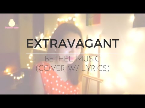Bethel Music - Extravagant (Cover w/ Lyrics)
