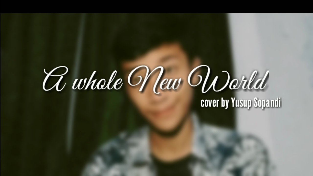 A whole New World - ZAYN, Zhavia Ward | Cover Yusup Sopandi