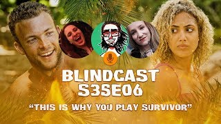 S35E06 - This is why you play Survivor  | Blindcast LIVE