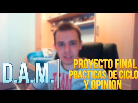 D.A.M. | PRÁCTICAS DEL CICLO, PROYECTO FINAL Y CONCLUSIÓN