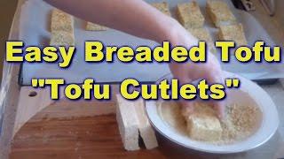 Tofu Cutlets - Easy Breaded Tofu Recipe