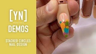 Young Nails Nail Demo - Stacked Circles Nail Design - Acrylic Nails